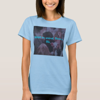 downsize, Adopt an animal, Save a life. T-Shirt