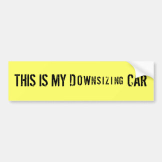 Downsizing bumper sticker