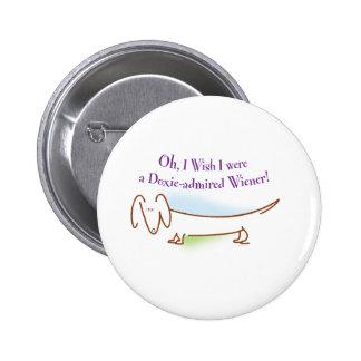 Doxie Admired Wiener Pinback Button
