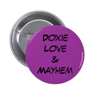 Doxie Love & Mayhem Pinback Button