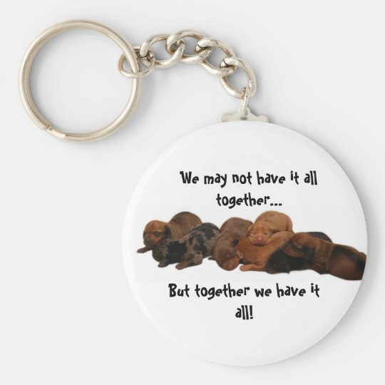 Doxie pups, We may not have it all together...,... Keychain