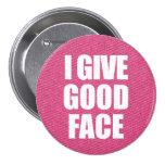 """""""Doy botón de la buena cara"""" Pins"""