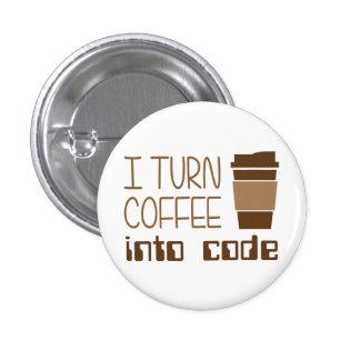 Doy vuelta al café en código programado pin redondo de 1 pulgada