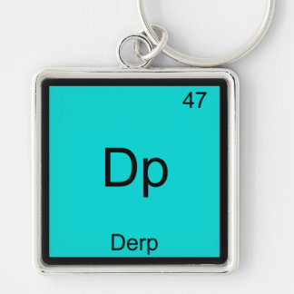 Dp - Derp Funny Element Meme Periodic Table Tee Silver-Colored Square Keychain