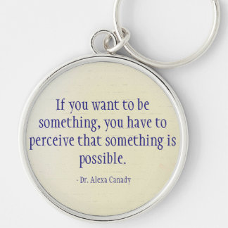 Dr. Alexa Canady - Possible Silver-Colored Round Keychain