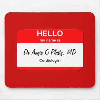 Dr Angie O'Plasty, MD Mouse Pad