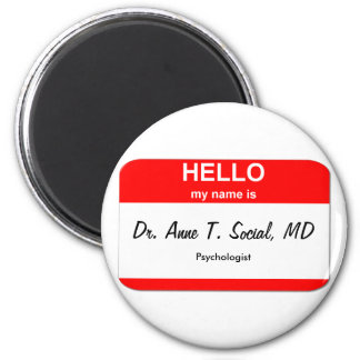 Dr. Anne T. Social, MD 2 Inch Round Magnet
