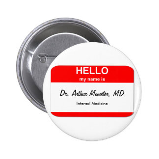 Dr. Arthur Mometer, MD Pinback Button