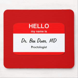Dr. Ben Dover, MD Mouse Pad