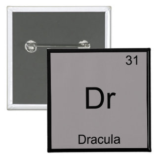 Dr - Dracula Funny Chemistry Element Symbol Tee Button