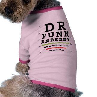 Dr. Funkenberry Pooch T-Shirt Dog Shirt