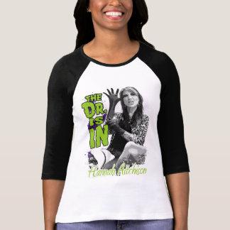 Dr. Hannah! T-shirts