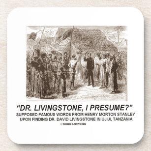 Dr. Livingstone, I Presume? Drink Coaster