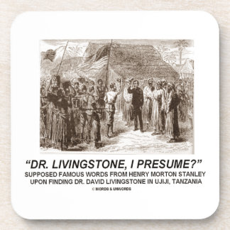 Dr. Livingstone, I Presume? Drink Coaster
