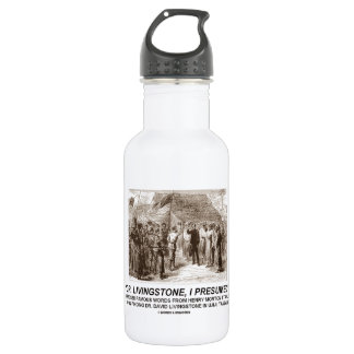Dr. Livingstone, I Presume? Water Bottle  Dr Livingstone I Presume Accessories