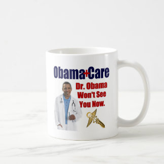 Dr. Obama Won't See You Now Coffee Mugs