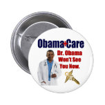 Dr. Obama Won't See You Now Pins