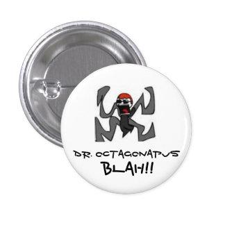 Dr. Octagonapus Pinback Button