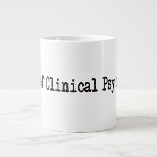 DR of Clinical Psychology Giant Coffee Mug