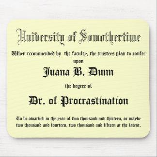 Dr. of Procrastination, joke diploma Mouse Pad