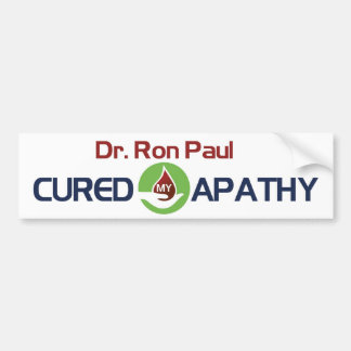 Dr. Ron Paul Cured My Apathy Car Bumper Sticker