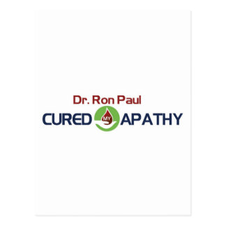 Dr. Ron Paul Cured My Apathy Postcard