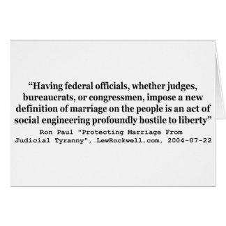 Dr Ron Paul Quote on On Gay Marriage and Liberty Greeting Card