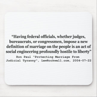 Dr Ron Paul Quote on On Gay Marriage and Liberty Mouse Pad