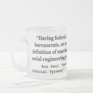 Dr Ron Paul Quote on On Gay Marriage and Liberty Mug