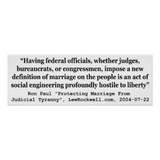 Dr Ron Paul Quote on On Gay Marriage and Liberty Poster