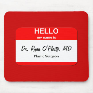 Dr. Ryan O'Plasty, MD Mouse Pad