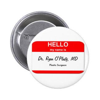 Dr. Ryan O'Plasty, MD Pinback Button