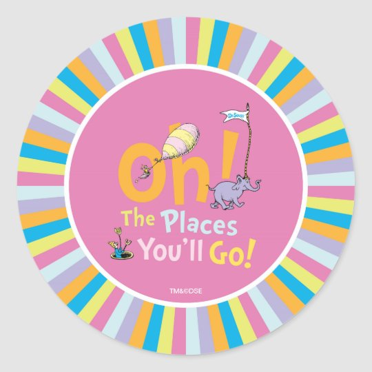 dr seuss oh the places you ll go classic round sticker zazzle com