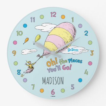 Dr. Seuss | Oh! The Places You'll Go! Large Clock by DrSeussShop at Zazzle
