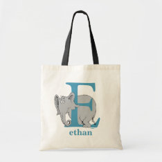 Dr. Seuss's Abc: Letter E - Blue | Add Your Name Tote Bag at Zazzle