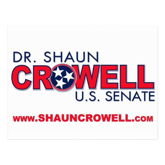 Dr. Shaun Crowell for U.S. Senate Postcard