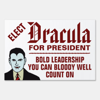 DRACULA FOR PRESIDENT! (Large Version) Lawn Sign