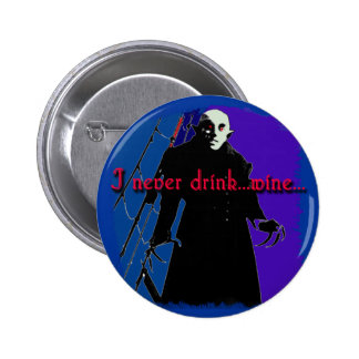 Dracula I Never Drink ... Wine Button