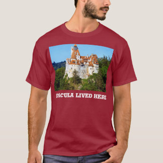 Dracula lived here, Bran, Transylvania T-Shirt