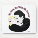 Drácula, mi amor, esté conmigo para siempre alfombrilla de raton