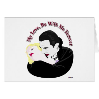Dracula, My Love, Be With Me Forever Card