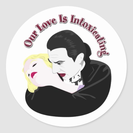 Dracula, Our Love Is Intoxicating Classic Round Sticker
