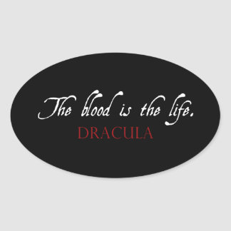 Dracula Quote: The Blood is the Life Oval Sticker