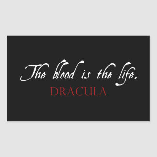 Dracula Quote: The Blood is the Life Rectangular Sticker