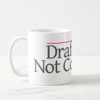 """""""DRAFT BEER NOT CONTRACTS"""" -- COFFEE MUG"""