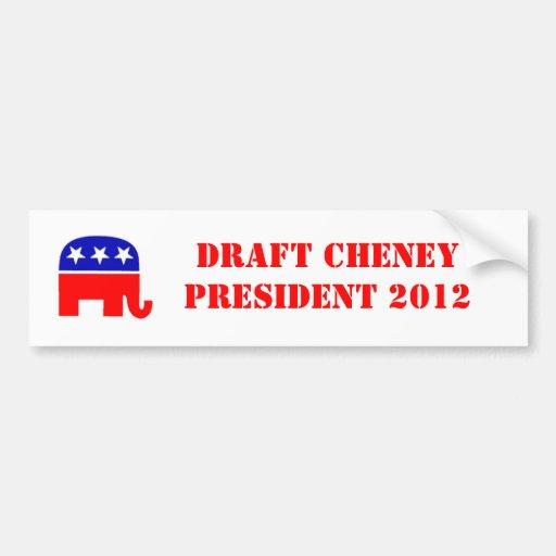 Draft Cheney Bumper Stickers