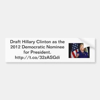 Draft Hillary Clinton - 2012 Democratic Nominee Bumper Sticker