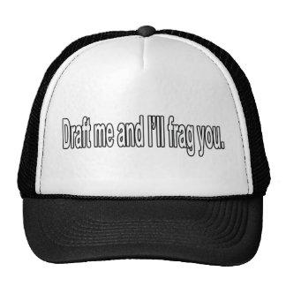 Draft me and i'll frag you hats