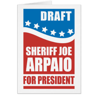 Draft Sheriff Joe Arpaio for President Card