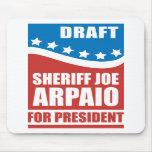 Draft Sheriff Joe Arpaio for President Mousepad